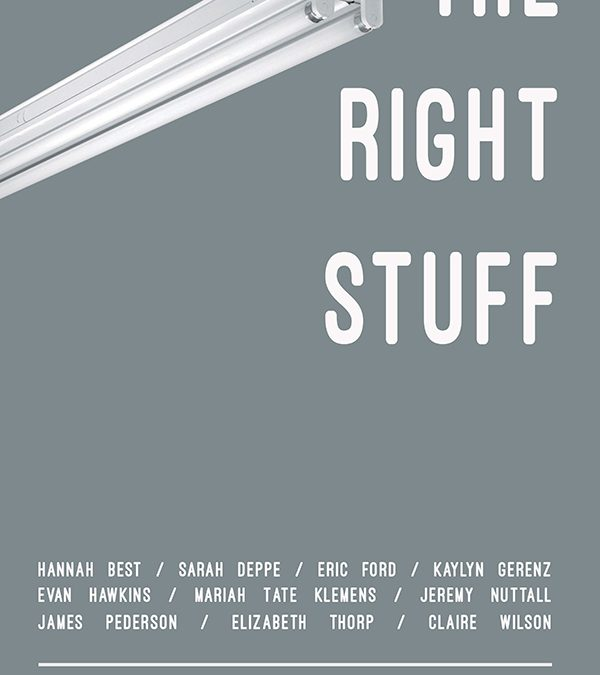 The Right Stuff Curated by Aristotle Georgiades, Mariah Tate Klemens and Claire Wilson