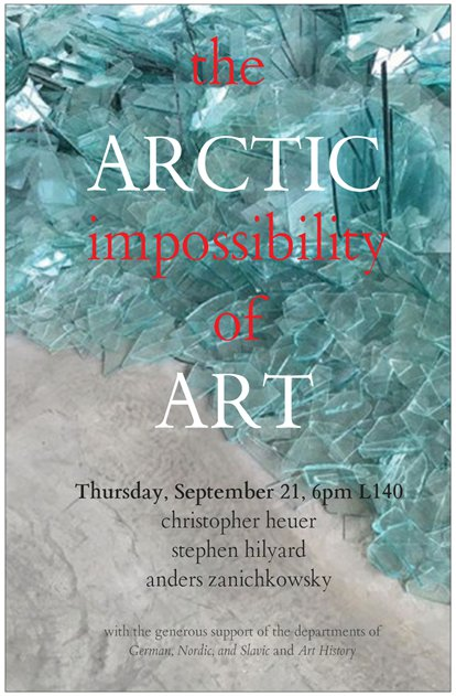 The Arctic: Impossibility of Art by Christopher Heuer, Stephen Hilyard (Art Faculty), Anders Zanichowsky (MFA '19)
