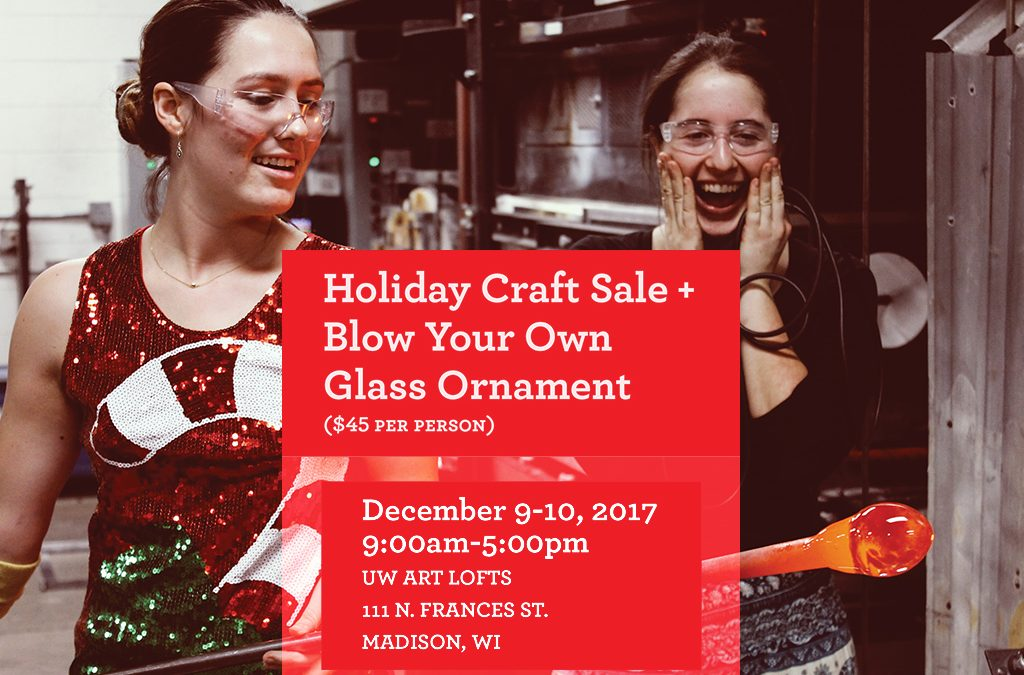 Holiday Art Sale & Blow Your Own Glass Ornament Event