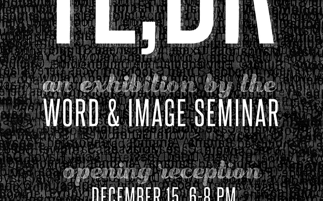TL;DR: An Exhibition by the Word & Image Seminar