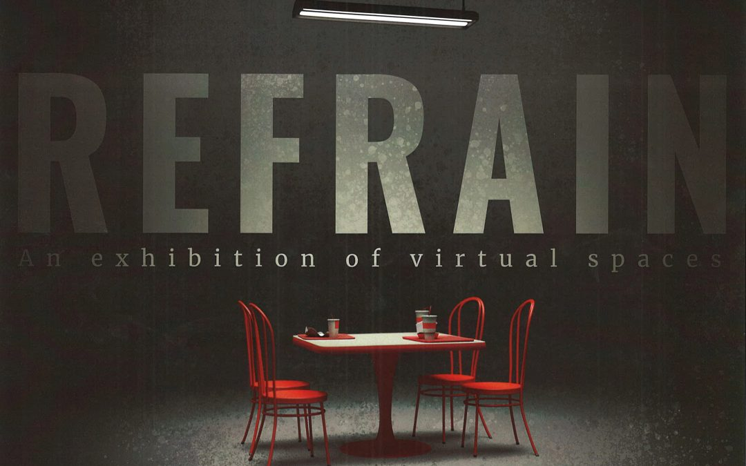 Refrain: An Exhibition of Virtual Spaces by Timothy Arment