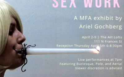 Sex Work: A MFA exhibit by Ariel Gochberg