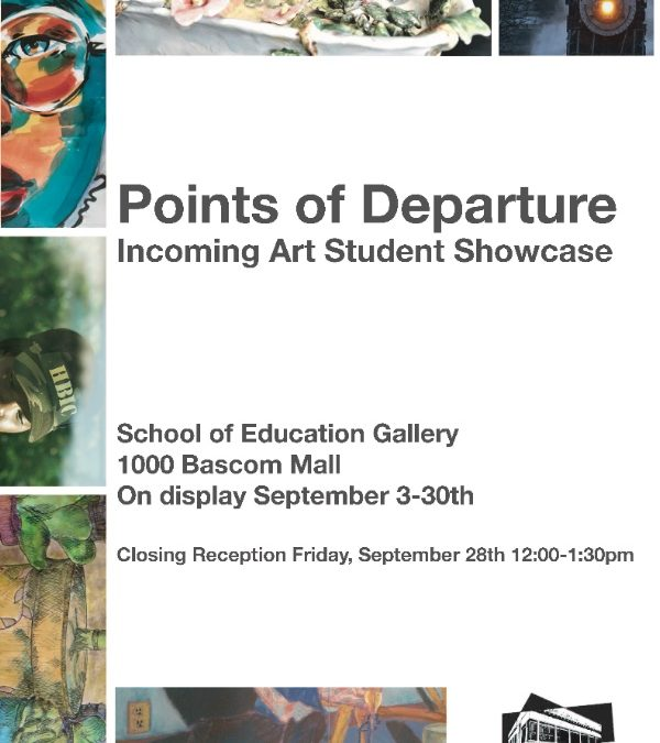 Points of Departure: Incoming Art Student Showcase