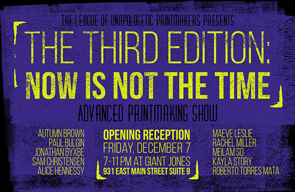 The Third Edition: Now is Not the Time Advanced Printmaking Show