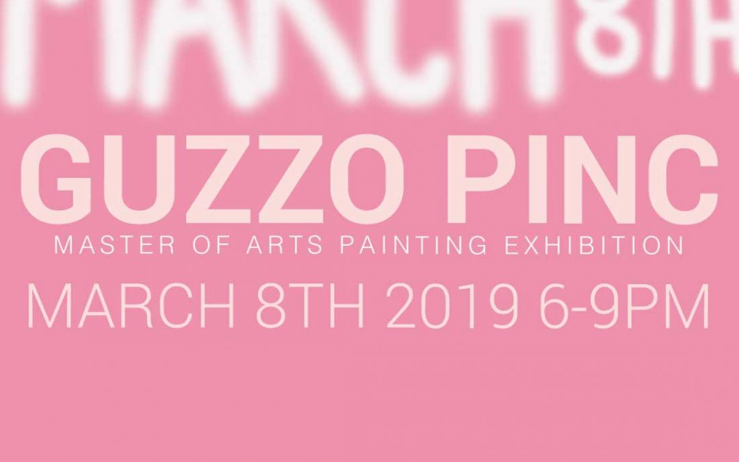 Guzzo Pinc: Master of Arts Painting Exhibition