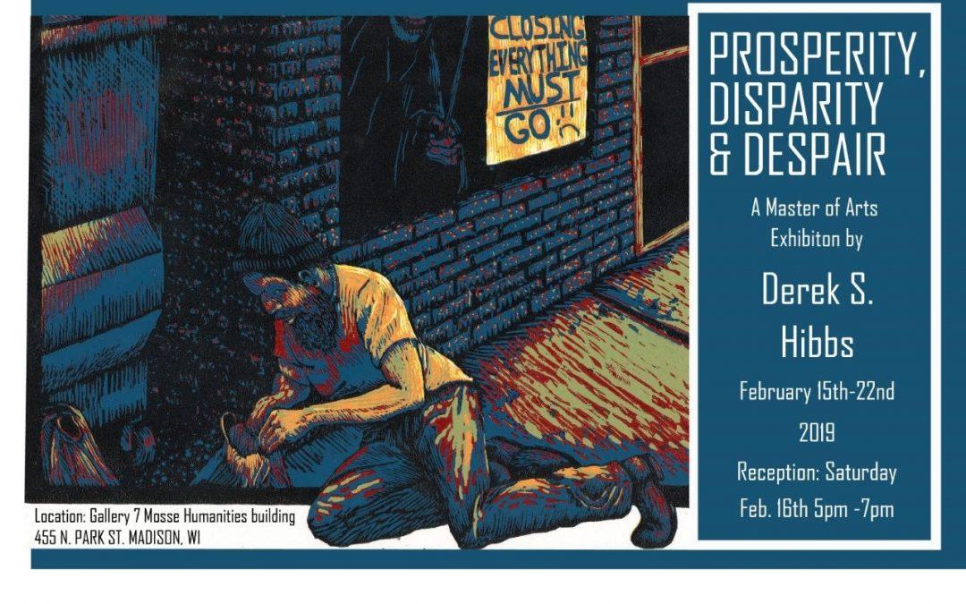 Prosperity, Desparity & Dispair: Master of Arts Exhibition by Derek Hibbs