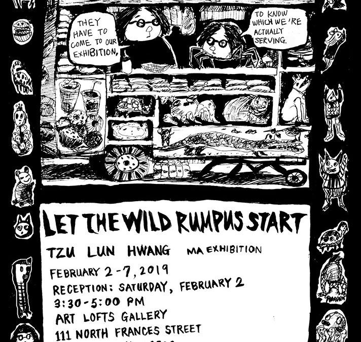 Let the Wild Rumpus Start Master of Arts Exhibition by Tzu Lun Hwang
