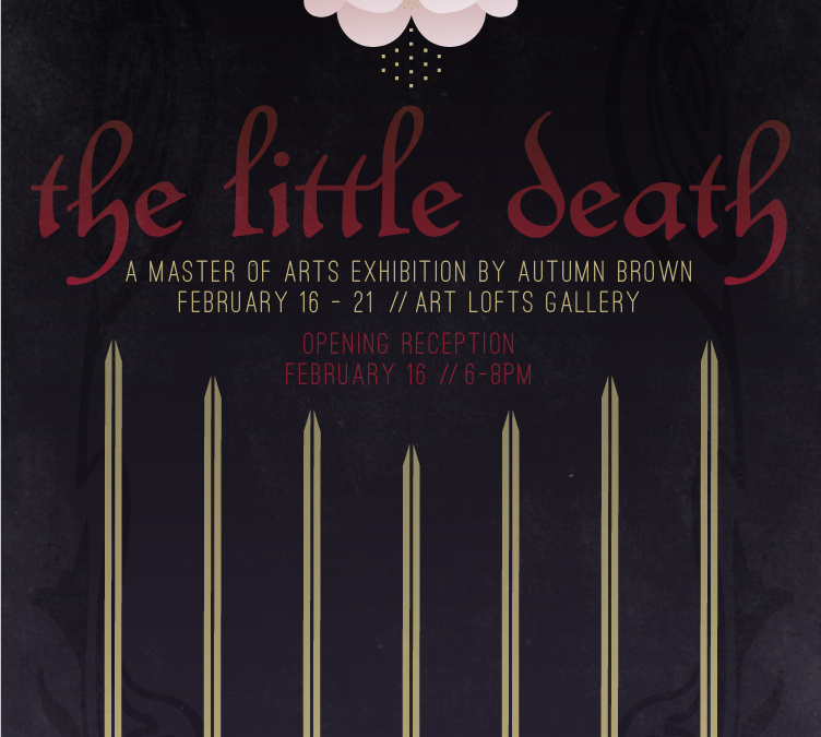 The Little Death: Master of Arts Exhibition by Autumn Brown