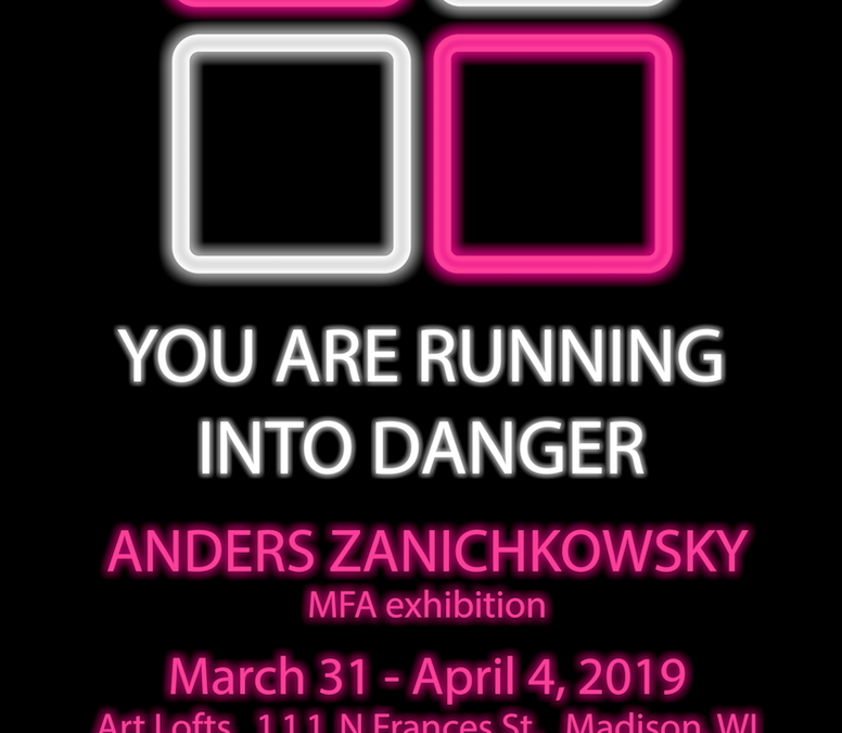 You Are Running Into Danger Master of Arts Exhibition by Anders Zanichkowsky
