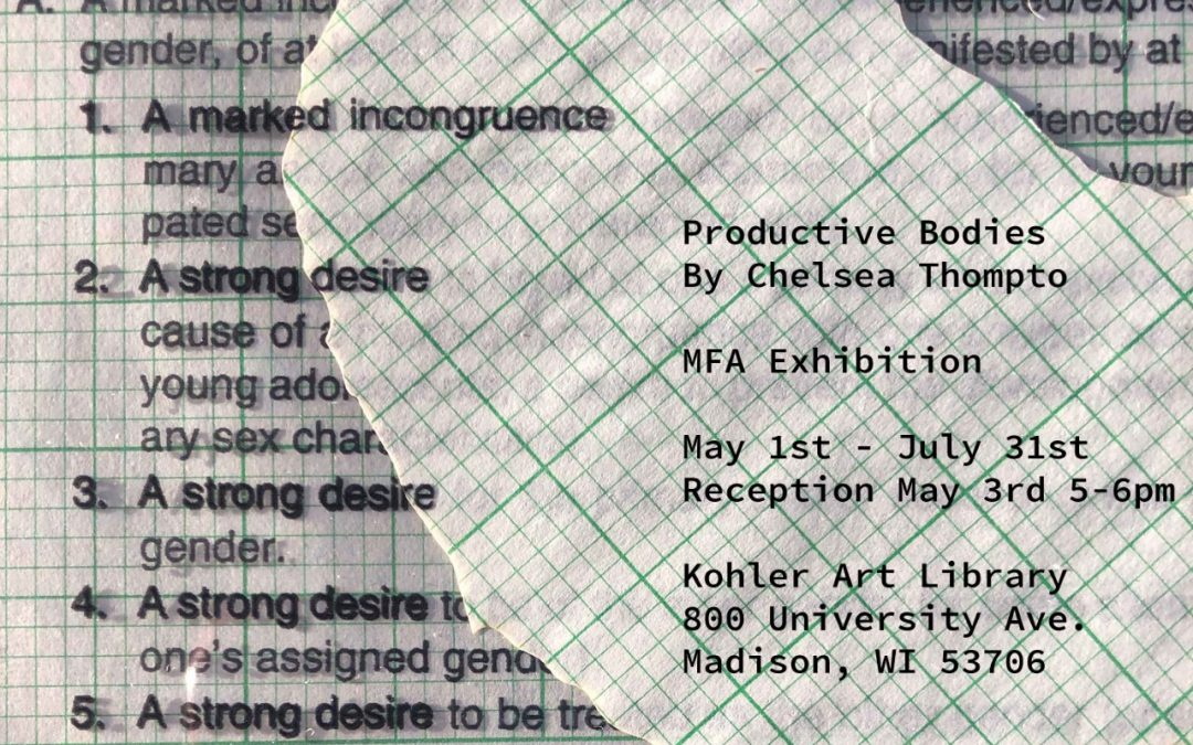 Productive Bodies Master of Fine Arts Exhibition by Chelsea Thompto