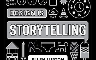 Lecture: Design is Storytelling by Ellen Lupton
