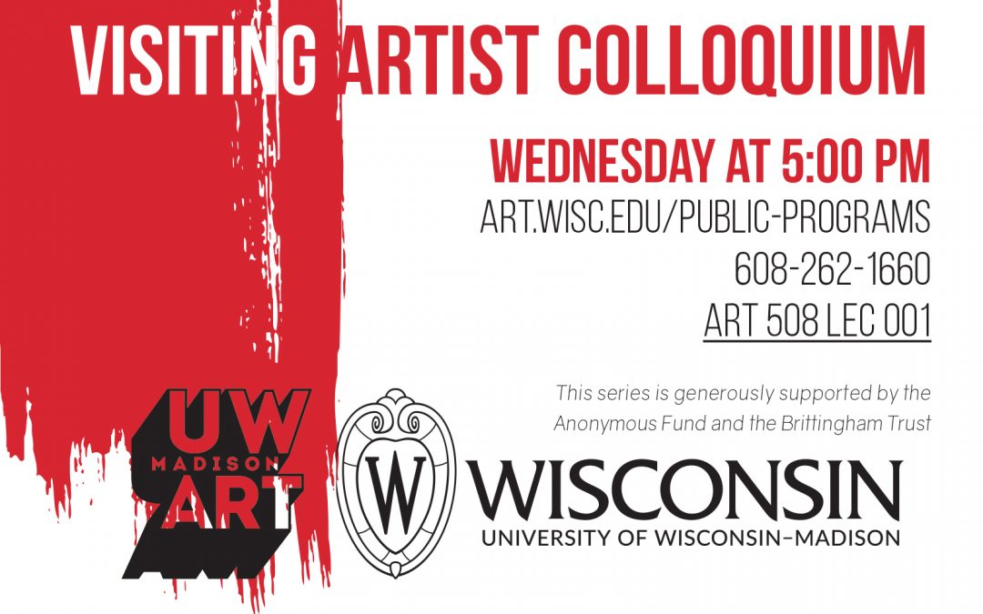 Visiting Artist Colloquium: University of Wisconsin-Madison MFA Candidates