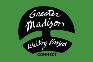 A graphic for the Greater Madison Writing Project Connect in a green background with white and black text