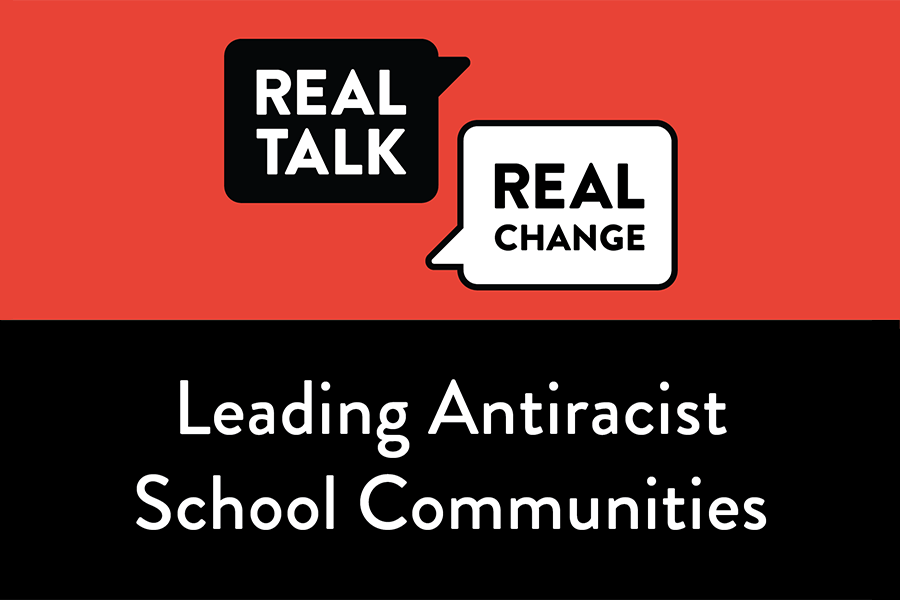 Black and white Real Talk For Real Change logo and a black banner with white text for the Leading Antiracist School Communities event