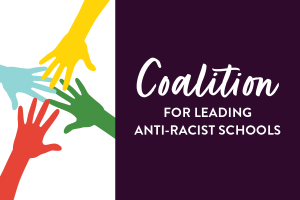 Coalition for antiracist schools graphic with white text on a purple background and four hands in yellow, green, red, and blue on a white background