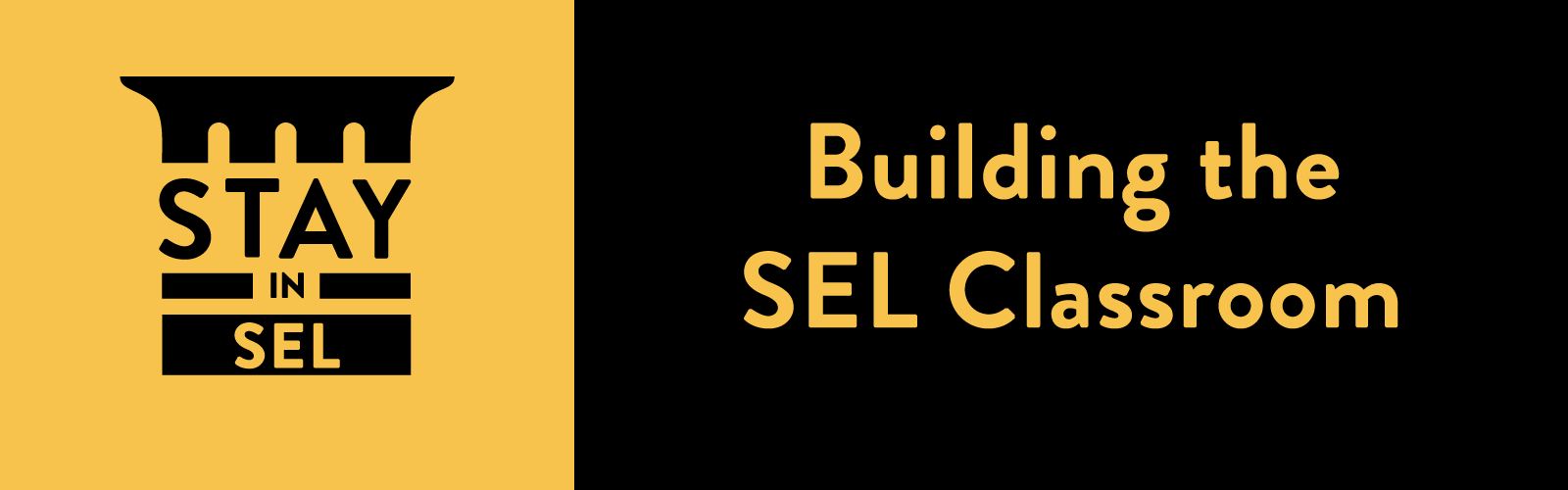 STAY in SEL Building the SEL Classroom Hero